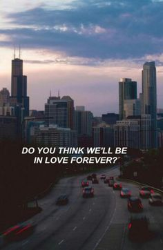 Do you think we'll be in love forever? Lana Del Rey Quotes, Lana Del Rey Lyrics, Lyric Quotes, Me Quotes, Qoutes, Tumblr Quotes, Quote Aesthetic, Music Lyrics, Inspirational Quotes