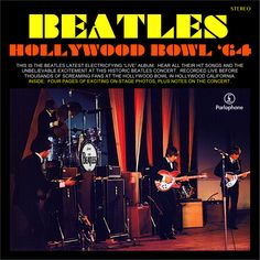 Beatles Books, Beatles Albums, The Beatles, Beatles Album Covers, The Hollywood Bowl, The Fab Four, Hollywood California, Ringo Starr, Hit Songs