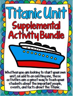 A variety of differentiated learning activities for students of all ages has been included in this bundle. Students will examine the history, victims/survivors, and life as it was on the Titanic.