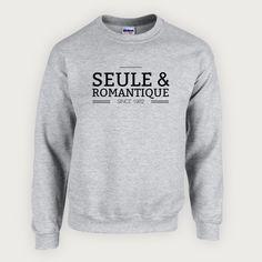 Y'en a marre même !! http://www.mister-tshirt.com/boutique/sweat-shirt/sweat-seule-et-romantique.html #mode #fashion #tshirt #lifestyle #tendance #street #punchline #blogueuse #trendy #social #love