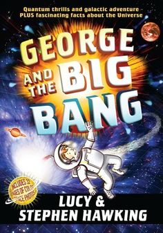 George and the Big Bang by Stephen Hawking. $12.91. Author: Lucy Hawking. Publisher: Simon & Schuster Books for Young Readers (August 28, 2012). 336 pages. Save 32%!