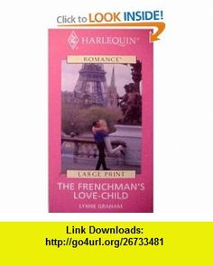 The Frenchmans Love-child (Mills  Boon Romance) (9780263179477) Lynne Graham , ISBN-10: 0263179478  , ISBN-13: 978-0263179477 ,  , tutorials , pdf , ebook , torrent , downloads , rapidshare , filesonic , hotfile , megaupload , fileserve