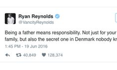 16 Tweets That Prove Ryan Reynolds Is Nailing Parenting