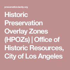 Historic Preservation Overlay Zones (HPOZs) | Office of Historic Resources, City of Los Angeles