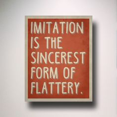 Typography / quote / Imitation is the sincerest form of flattery / Poster Print / Minimalist Wall Art by EntropyTradingCo on Etsy