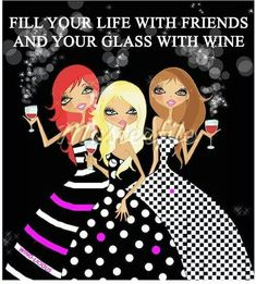 www.LiveLaughLoveWine.com  Wine and Friends! #WineQuotes