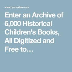 Enter an Archive of 6,000 Historical Children's Books, All Digitized and Free to…