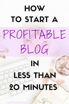 Follow our 13 simple and easy steps on how to start a profitable blog in less than 20 minutes!