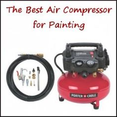 The best choice for painting with an air compressor
