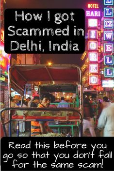 How I got Scammed in Delhi, India. Read this before visiting so that you don't fall for the same scam! Jodhpur, Agra, Delhi Market, Taj Mahal, India Shopping, Delhi Shopping, Backpacking India, Delhi India, India India