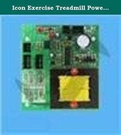 "Icon Exercise Treadmill Power Board (RBLT SB-12) Part 190097 190097R Model PFTL39020. Icon Exercise Treadmill Power Board ***THIS IS A HIGH QUALITY REMANUFACTURED PRODUCT WHICH MEETS OR EXCEEDS THE SPECIFICATIONS OF THE ORIGINAL*** *** (6) SIX MONTH WARRANTY - REPLACEMENT AT NO COST TO YOU*** *** BE CAREFUL TO MATCH YOUR APPLIANCE MODEL# OR EXACT PART# *** (The ""R"" at the end of our part# indicates Remanufactured) Refurbished Appliance Part Replaces 190097 190097R Specifications: Product..."
