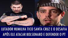 Lutador humilha Tico Santa Cruz e o desafia após ele atacar Bolsonaro e ...