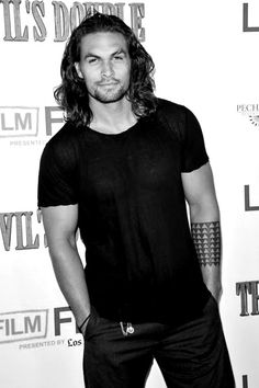 Jason Momoa. I'm head over heels in love with his tattoos