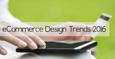The Ultimate Guide to eCommerce Design Trends 2016  http://www.webdesign.org/the-ultimate-guide-to-ecommerce-design-trends-2016.22591.html