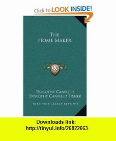 The Home Maker (9781163200520) Dorothy Canfield, Dorothy Canfield Fisher , ISBN-10: 1163200522  , ISBN-13: 978-1163200520 ,  , tutorials , pdf , ebook , torrent , downloads , rapidshare , filesonic , hotfile , megaupload , fileserve