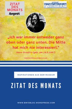 Hans Orsolics (geb. am 14.5.1947) Zitat des Monats August 2019 Rss Feed, Kalender August, Max Reinhardt, Monat August, Writers, Not Interested, History, Quotes