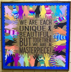 Inspirational, Unity, Love Bulletin Board We are each unique and beautiful, but together we are a Masterpiece! December Bulletin Boards, Teacher Bulletin Boards, Winter Bulletin Boards, Bulletin Board Display, Diversity Bulletin Board, Counselor Bulletin Board Ideas, Multicultural Bulletin Board, Class Decoration, School Decorations