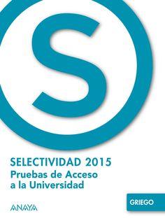 Selectividad 2015: pruebas de acceso a la Universidad. Griego / José Luis Navarro González, José María Rodríguez Jiménez. -- Madrid : Anaya, D. L. 2016 en http://absysnet.bbtk.ull.es/cgi-bin/abnetopac?TITN=536615
