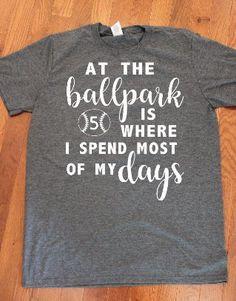Baseball Mom shirt At the ballpark is where I spend most of my days ballpark shirt baseball shirt softball shirt mom shirt t shirt by LAlbrightDesigns on Etsy Sports Mom Shirts, Baseball Mom Shirts, Baseball Boys, Baseball Gifts, Softball Mom, Cute Shirts, Baseball Girlfriend, Softball Crafts, Baseball Season