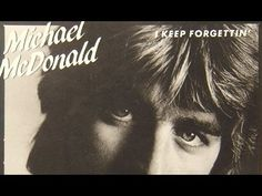 Michael McDonald - I Keep Forgettin - YouTube
