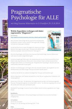 Pragmatische Psychologie für ALLE vom 29.-31.8. in D-Frankfurt mit Mag.Susanna Mittermaier