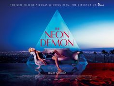 """The Neon Demon is a film about """"an aspiring model in Los Angeles whose beauty and youth place her in significant danger amongst the women…"""