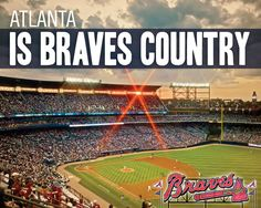 Atlanta is Braves Country