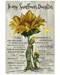 1 Day Left - Get Yours Now Vertical. To My Sunflower Daughter Poster gift for daughter, gift for to my son Mother Daughter Quotes, Mother Quotes, Mom Quotes, Life Quotes, Mother Mother, Grandma Quotes, Sister Quotes, Daughters Day, I Love My Daughter