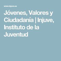 Jóvenes, Valores y Ciudadanía   Injuve, Instituto de la Juventud