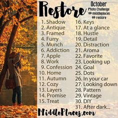 October 2015- The new photo challenge is up on the blog along with some hints and hashtag ideas! #middleplaces #photochallenge #october #octoberphotochallenge #linkinprofile #restore