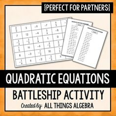 """Quadratic Equations: Battleship Partner ActivityIn this activity, each partner has a board with 36 solutions. They must choose 15 boxes to mark with a dry erase marker or cover with place chips. These are their """"battleships"""". Each partner also has a list of 18 quadratic equations in which they must solve."""