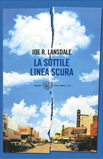 "Joe Lansdale, ""La sottile linea scura"""