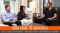 Your Guide to Greatness - Michael Hyatt Podcast S06E02