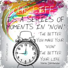 Your Life Is a Series of Moments