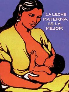 Title: La Leche Materna Es La Major translation:Mother's Milk is best (breastfeeding support poster reproduction of a silkscreen)    Artist: Jane Norling    Date: 1973