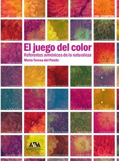 El juego del color. Referentes armónicos de la naturaleza by Davide Lomez - issuu