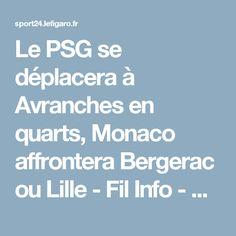 Le PSG se déplacera à Avranches en quarts, Monaco affrontera Bergerac ou Lille - Fil Info - Coupe de France - Football