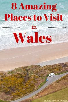Eight Amazing Places to Visit in Wales
