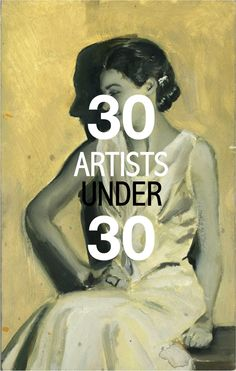 30 young artists to know about.