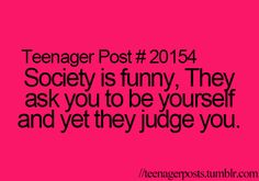Yes, thank you! I for one am sick and tired of people judging one another. I love you all for who are!