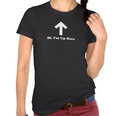 ==> reviews          	hi im up here shirts           	hi im up here shirts we are given they also recommend where is the best to buyThis Deals          	hi im up here shirts Here a great deal...Cleck Hot Deals >>> http://www.zazzle.com/hi_im_up_here_shirts-235143072833947111?rf=238627982471231924&zbar=1&tc=terrest