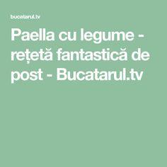 Paella cu legume - rețetă fantastică de post - Bucatarul.tv Paella, Tv, Television