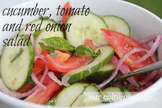 our cultivated life: cucumber, tomato & red onion salad