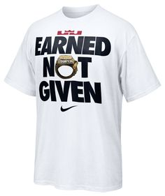"LeBron James ""Earned Not Given"" T-Shirt"