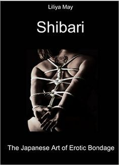 Shibari: The Japanese Art of Erotic Bondage. Japanese Rope, Japanese Art, Rope Art, Naughty Quotes, Erotic Art, Female Art, Sexy, Kinky, String Art