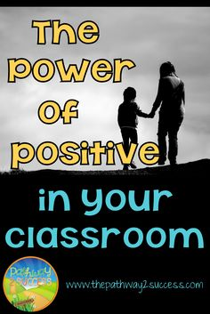 The power of positive words and feedback in your classroom - encourage student success with positivity http://www.thepathway2success.com/the-power-of-positive/