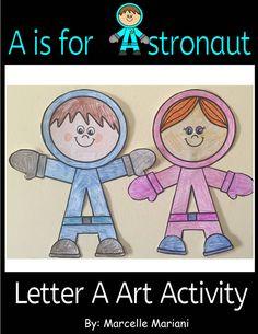 A is for Astronaut art activity Alphabet Crafts, Letter A Crafts, Alphabet Activities, Art Activities, Preschool Songs, Preschool Themes, Astronaut Craft, Kindergarten Themes, Do A Dot