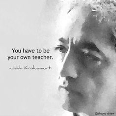 You have to be your own master, all else is great teacher. Jack