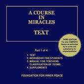 A Course in Miracles: Text, Vol. 1 (Unabridged) - Dr. Helen Schucman (scribe)