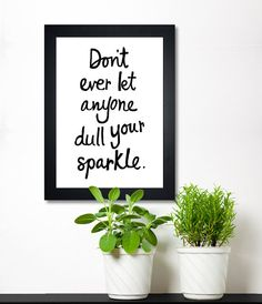 Positive Quote Typography Print - Don't let anyone dull your sparkle A3. $18.00, via Etsy.